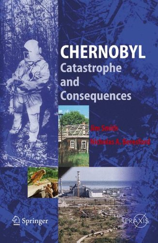 Chernobyl: Catastrophe and Consequences (Springer Praxis Books / Environmental Sciences)