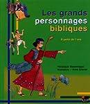 GRANDS PERSONNAGES BIBLIQUES (LES)
