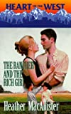 img - for Rancher And The Rich Girl (Heart of the West, 7) book / textbook / text book