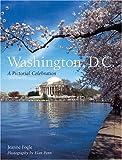 Washington, D.C.: A Pictorial Celebration