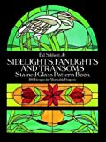 Sidelights, Fanlights and Transoms: Stained Glass Pattern Book cover image
