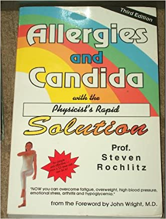 Allergies and Candida: With the Physicist's Rapid Solution