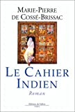 img - for Le cahier indien: Roman (French Edition) book / textbook / text book