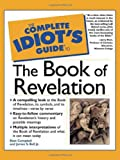 The Complete Idiot's Guide(R) to the Book of Revelation