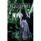 Whatever Became of the Squishies (Teen Fantasy Books | Book One | UK Edition)by Claire Chilton