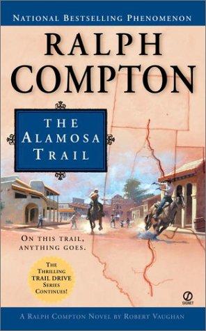 Ralph Compton The Alamosa Trail, ROBERT VAUGHAN