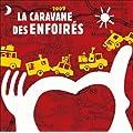 La Caravane Des Enfoir�s 2007