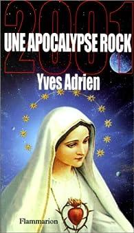 2001, une apocalypse rock par Yves Adrien