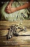 Kathleen Grissom The Kitchen House