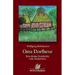 Oma Dorfhexe: Eine kleine Geschichte vom Niederrhein