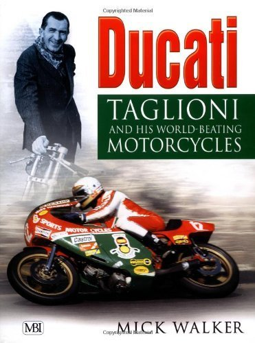 ducati-taglioni-and-his-world-beating-motorcycles-by-mick-walker-2000-09-01
