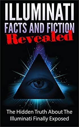 Illuminati Facts and Fiction Revealed (Free Masonary, Conspiracy