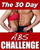 The 30 Day Abs Challenge (Workout Program) (English Edition)