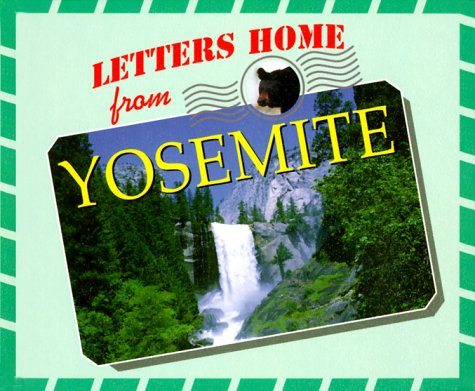 Letters Home From Our National Parks - Yosemite