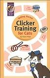 Getting Started: Clicker Training for Cats (Karen Pryor Clicker Books) (1890948071) by Pryor, Karen