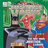The One-Man Justice League (Justice League (Dalmation Press Paperback))
