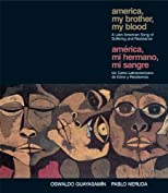 America, My Brother, My Blood / America, Mi Hermano, Mi Sangre: A Latin American Song of Suffering and Resistance (Ocean Sur)