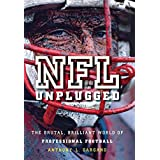 NFL Unplugged: The Brutal, Brilliant World of Professional Football ~ Anthony L. Gargano