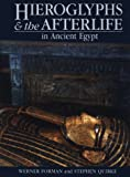 Hieroglyphs and the Afterlife in Ancient Egypt (0806127511) by Forman, Werner