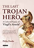 img - for The Last Trojan Hero: A Cultural History of Virgil's Aeneid book / textbook / text book