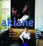 img - for Akiane: Her Life, Her Art, Her Poetry by Akiane Kramarik, Foreli Kramarik (2006) Hardcover book / textbook / text book