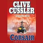 Corsair (       ABRIDGED) by Clive Cussler Narrated by Jason Culp