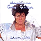 The Ultimate Gary Glitter: 25 Years of Hits