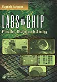 img - for Labs on Chip: Principles, Design and Technology (Devices, Circuits, and Systems) 1st edition by Iannone, Eugenio (2014) Hardcover book / textbook / text book