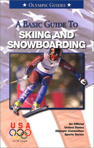 Basic Guide to Skiing and Snowboarding, US OLYMPIC COMMITTEE (EDT)