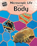 Microscopic Life in Your Body (Micro-world) (0749663340) by Ward, Brian