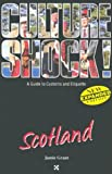 Culture Shock Scotland (Culture Shock! A Survival Guide to Customs & Etiquette) (155868607X) by Grant, James