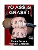 Yo A$$ Is GRA$$: Tales From a Rednek Gangsta