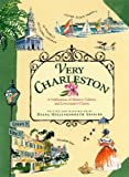 img - for Very Charleston: A Celebration of History, Culture, and Lowcountry Charm book / textbook / text book
