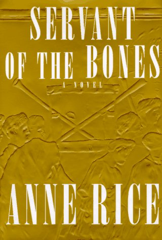 Servant of the Bones, Anne Rice