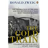 The Gold Train: The Destruction of the Jews and the Second World War's Most Terrible Robberyby Ronald W. Zweig