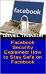 Facebook Security Explained: How to S...