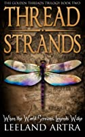Thread Strands (Golden Threads Trilogy 2) [Kindle Edition]