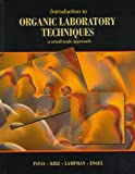 img - for Introduction to Organic Laboratory Techniques: A Small-Scale Approach (Saunders Golden Sunburst Series) book / textbook / text book