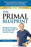 img - for The Primal Blueprint: Reprogram your genes for effortless weight loss, vibrant health, and boundless energy (Primal Blueprint Series) book / textbook / text book