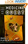 Medicine Quest: in Search of Nature's...