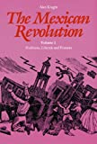The Mexican Revolution, Volume 1: Porfirians, Liberals, and Peasants