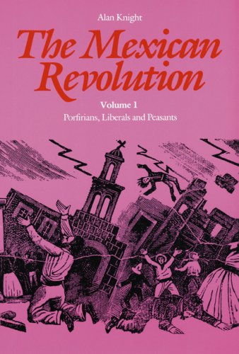 The Mexican Revolution, Volume 1: Porfirians, Liberals,...
