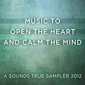 Music To Open The Heart And Calm The Mind - FREE