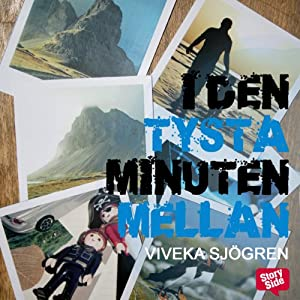 I den tysta minuten mellan [In the Silent Minutes Between] | [Viveka Sjögren]