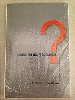 asking right questions critical thinking Library of congress cataloging-in-publication data browne, m neil, (date) asking the right questions: a guide to thinking/m critical nei l browne, stuart m.
