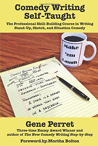 comedy writing workbook gene perret Gene perret has been a professional comedy writer since the early 1960's writing standup material for slappy white and phyllis diller, among others he began in television in 1968 on the beautiful phyllis diller show he's written for many top- rated shows, including laugh-in and all in the family, and collected three.