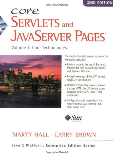 Core Servlets and Javaserver Pages, Vol. 1: Core Technologies, Second Edition