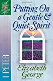 Putting On a Gentle &amp; Quiet Spirit