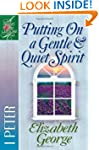 Putting On A Gentle And Quiet Spirit:...