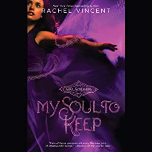 My Soul to Keep: Soul Screamers, Book 3 | [Rachel Vincent]
